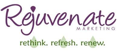 Rejuvenate Marketing~  Rethink...Refresh...Renew...