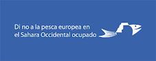 NO a la pesca de la UE en el SAHARA OCUPADO