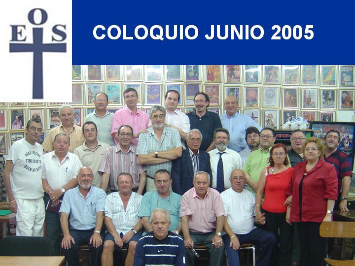 COLOQUIO DE EOS JUNIO 2005 EN EL PERDON.