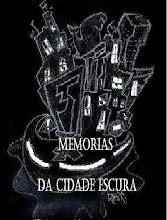 MEMORIAS DA CIDADE ESCURA
