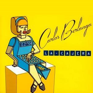 CARLOS BERLANGA - 1998 - La Cajera [MCD]