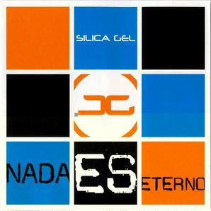 SILICA GEL - 2005 - Nada es Eterno [MCD]
