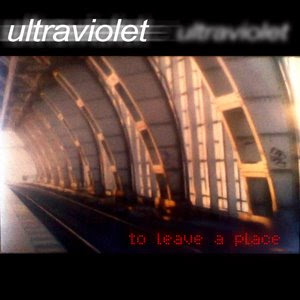 ULTRAVIOLET - 2002 - To leave a place EP