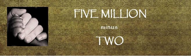Five Million Minus Two