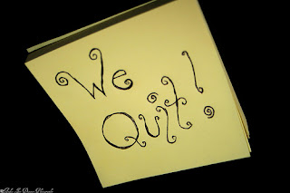 We Quit on PostIt note by Windy Sydney