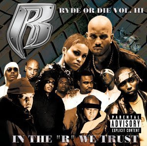 Ruff Ryders - Ryde Or Die, Vol. III - In The R We Trust