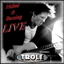Trole - Naked And Burning Live