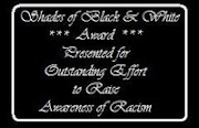 SHADES OF BLACK/WHITE AWARD