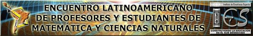 Encuentro Latinoamericano de Profesores y Estudiantes de Matemática y Ciencias Naturales