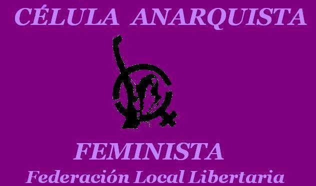 Celula Anarca Feminista de la Federación Local lib