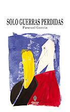 SOLO GUERRAS PERDIDAS