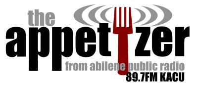 The Appetizer from Abilene Public Radio