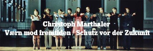 Christoph Marthalers Værn mod fremtiden / Schutz vor der Zukunft