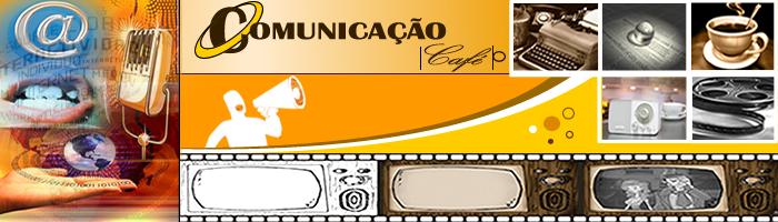 .:. Comunicação Café .:.