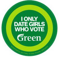 Green Party sticker - 'I only date girls who vote Green'.