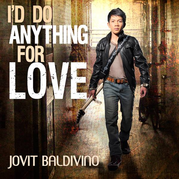 Jovit Baldivino: Jovit Baldivino - I'd Do Anything For Love (2010)
