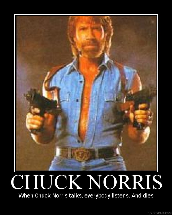If you have five dollars and Chuck Norris has five dollars, Chuck Norris has ...