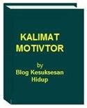 Blog Kesuksesan Hidup: Kalimat Motivator