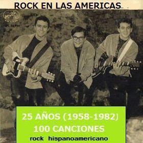 LOS PRIMEROS 25 AÑOS DE ROCK HISPANOAMERICANO: 100 CANCIONES
