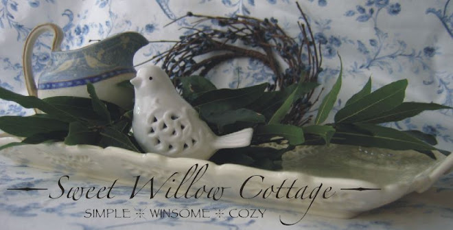 ~ Sweet Willow Cottage ~