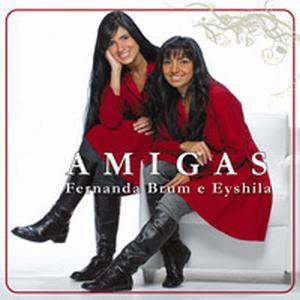 Fernanda Brum e Eyshila - Amigas