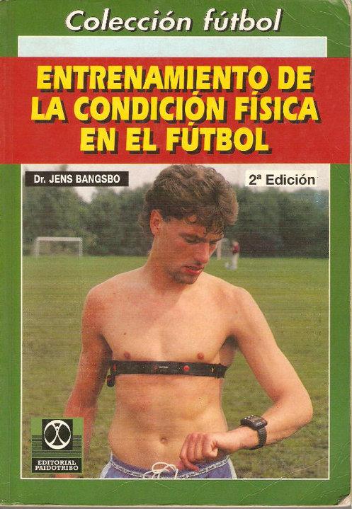 LIBRO DE: Entrenamiento de la Condicion Fisica en el Futbol - Jens Bangsbo