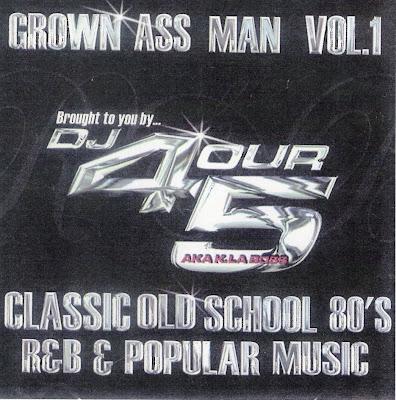 DJ+Four+Five+-+Grown+Ass+Man+Vol+1+front.jpg