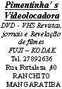 Pimentinha's Videolocadora
