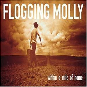 Flogging Molly - Within A Mile From Home (Advance)