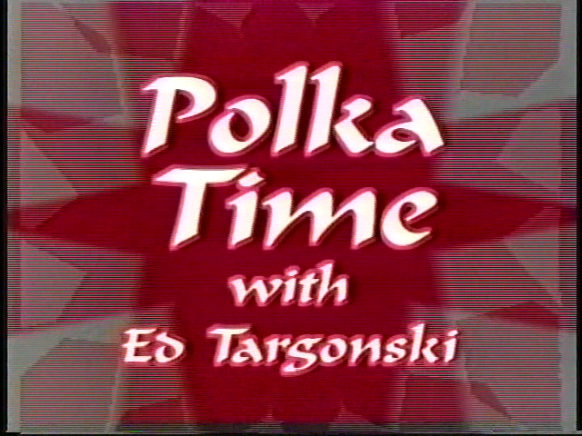 Polka Time with Ed Targonski - Brought to you by Easthampton Community Access Television