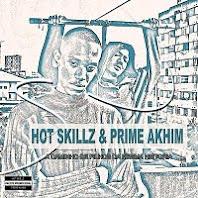 Hot Skillz & Prime Akhim - A Caminho De Filhos Da Mesma Historia