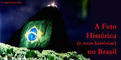 A Foto Histórica (e suas histórias) no Brasil