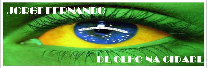 JORGE FERNANDO DE OLHO NA CIDADE