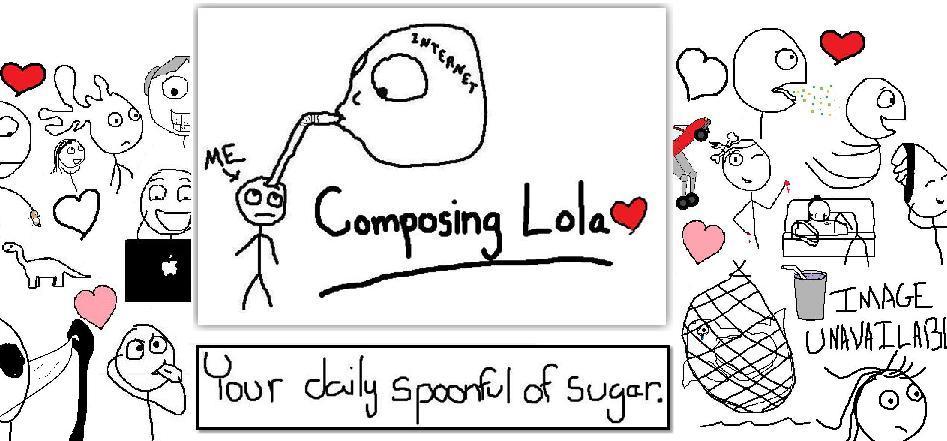 Composing Lola