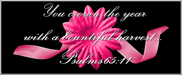 You crown the year with a bountiful harvest...