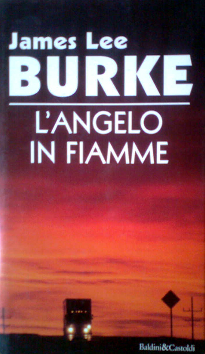 JAMES LEE BURKE: L�ANGELO IN FIAMME-DAVE ROBICHEAUX-
