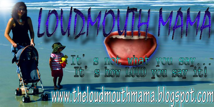Loud Mouth Mama