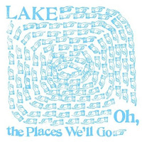 Lake - Oh, The Places We'll Go