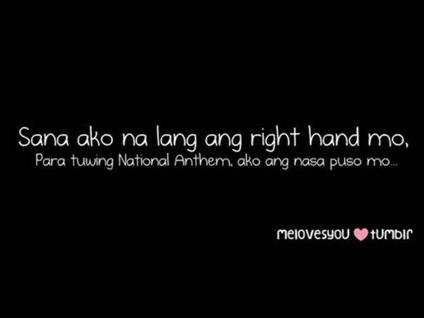 sana ako na lang ang right hand mo, para tuwing National Anthem, ako ang nasa puso mo...