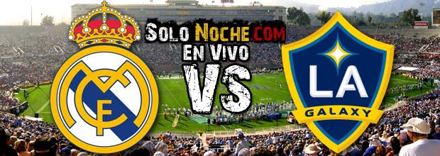 Real Madrid vs Galaxy en Vivo