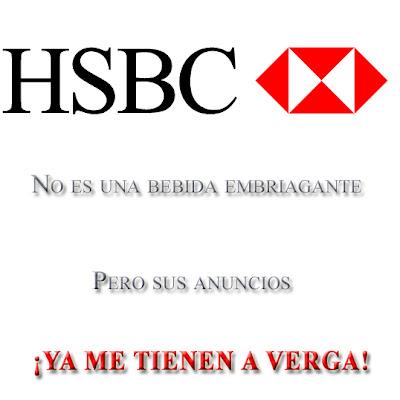 HSBC No es una bebida embriagante, pero sus anuncios ya me tienen a verga!