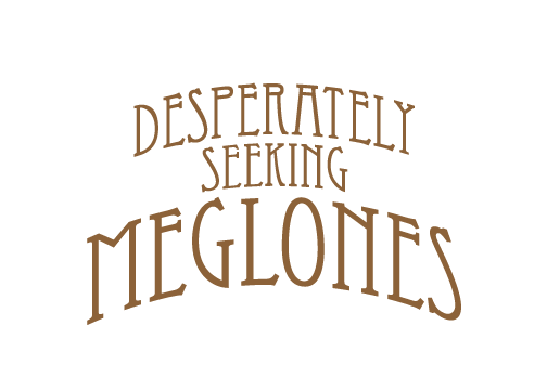 Desperately Seeking Meglones