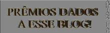 PRÊMIOS DADOS AO BLOG