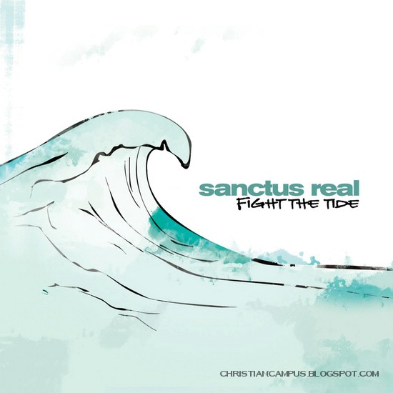 sanctus real - fight the tide 2010 english christian album download