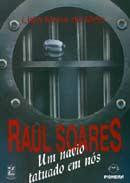 Raul Soares <br>Um Navio Tatuado em Nós