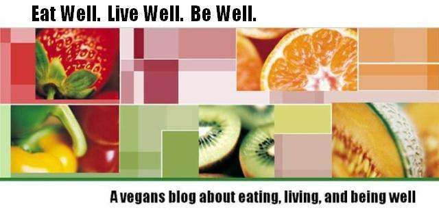 Eat Well.  Live Well.  Be Well.