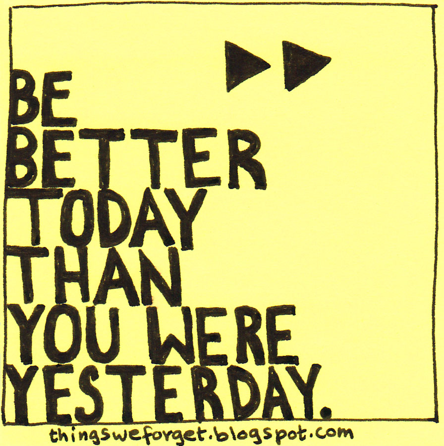 Better Today Than Yesterday