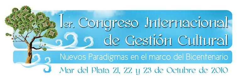 1º CONGRESO INTERNACIONAL DE GESTIÓN CULTURAL
