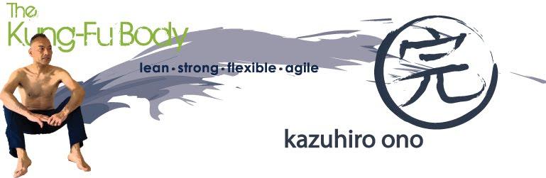 The Kung Fu Body - Kazu