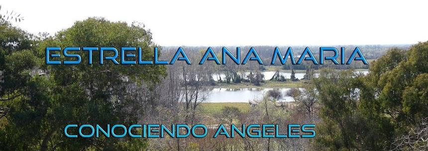 ESTRELLA ANA MARIA - CONOCIENDO ANGELES